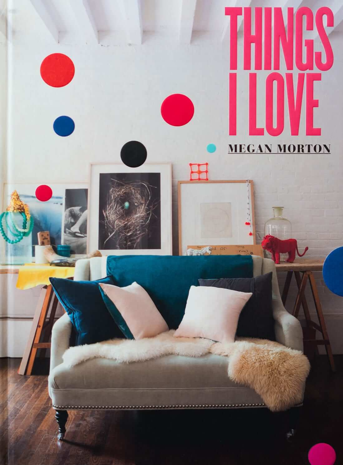 Megan Morton book, Things I love, Interview, Marylou Sobel, Interior Design, Sydney, Eastern Suburbs